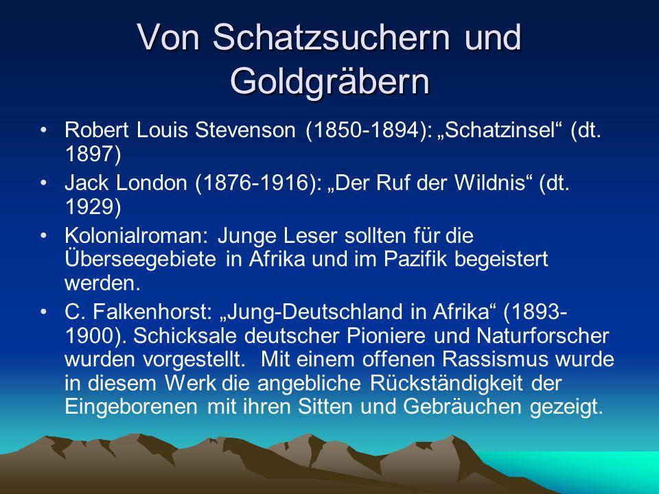 """Von Schatzsuchern und Goldgräbern Robert Louis Stevenson (1850-1894): """"Schatzinsel"""" (dt. 1897) Jack London (1876-1916): """"Der Ruf der Wildnis"""" (dt. 192"""