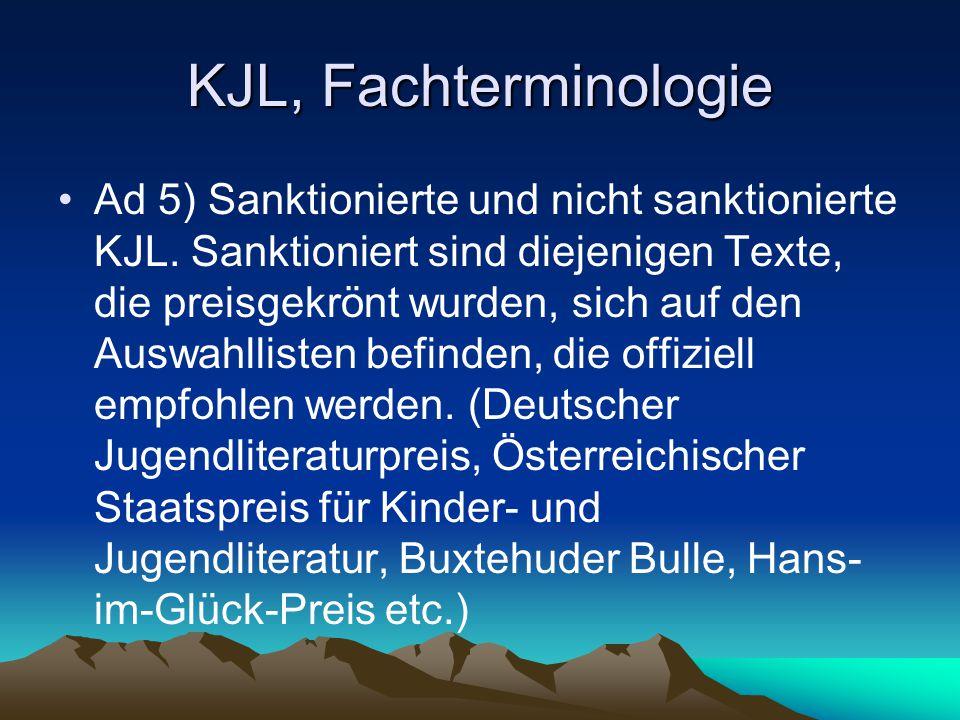 KJL, Fachterminologie Ad 5) Sanktionierte und nicht sanktionierte KJL. Sanktioniert sind diejenigen Texte, die preisgekrönt wurden, sich auf den Auswa