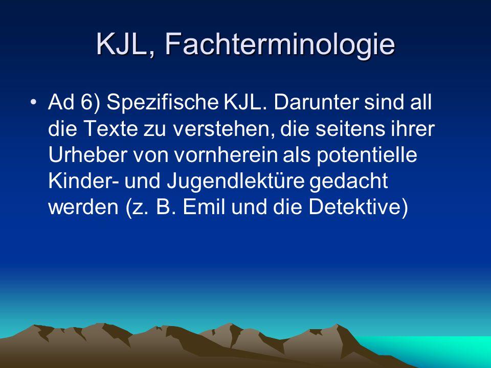KJL, Fachterminologie Ad 6) Spezifische KJL. Darunter sind all die Texte zu verstehen, die seitens ihrer Urheber von vornherein als potentielle Kinder