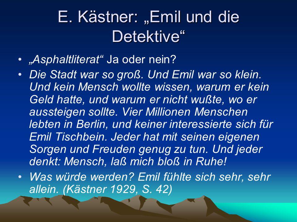 """E. Kästner: """"Emil und die Detektive"""" """"Asphaltliterat"""" Ja oder nein? Die Stadt war so groß. Und Emil war so klein. Und kein Mensch wollte wissen, warum"""