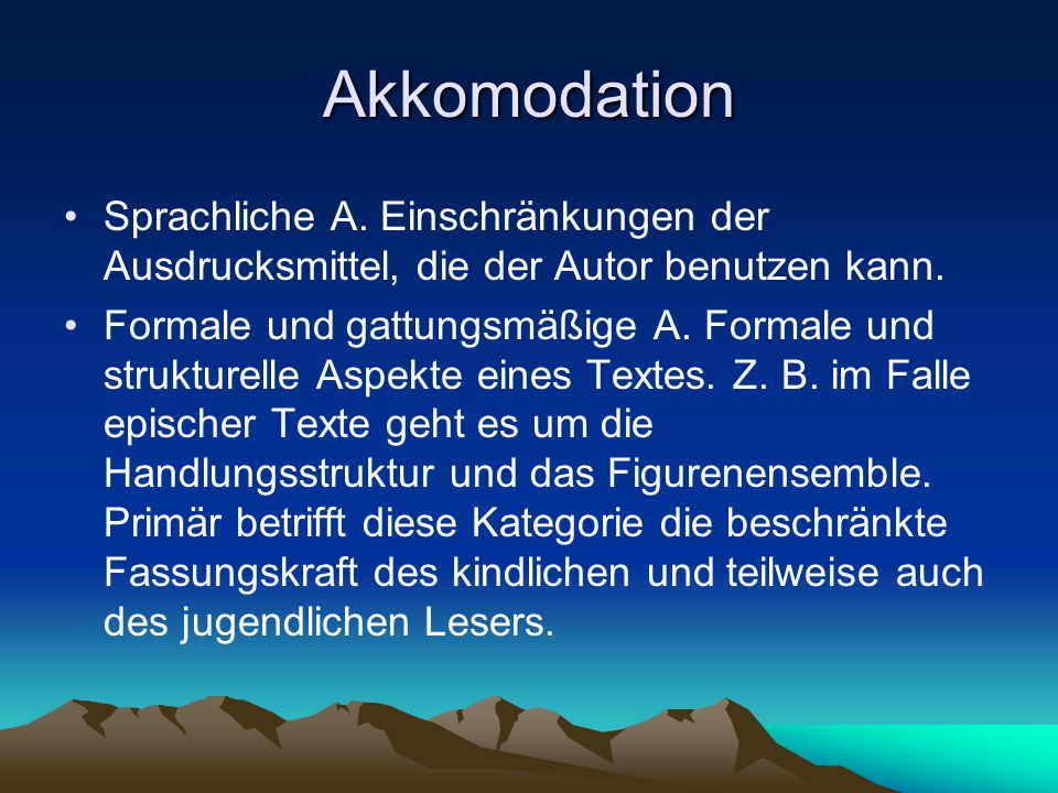 Akkomodation Sprachliche A.Einschränkungen der Ausdrucksmittel, die der Autor benutzen kann.