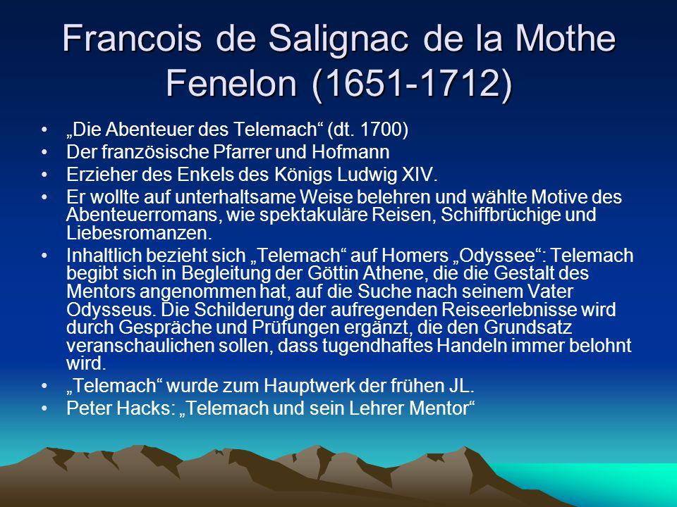 "Francois de Salignac de la Mothe Fenelon (1651-1712) ""Die Abenteuer des Telemach"" (dt. 1700) Der französische Pfarrer und Hofmann Erzieher des Enkels"