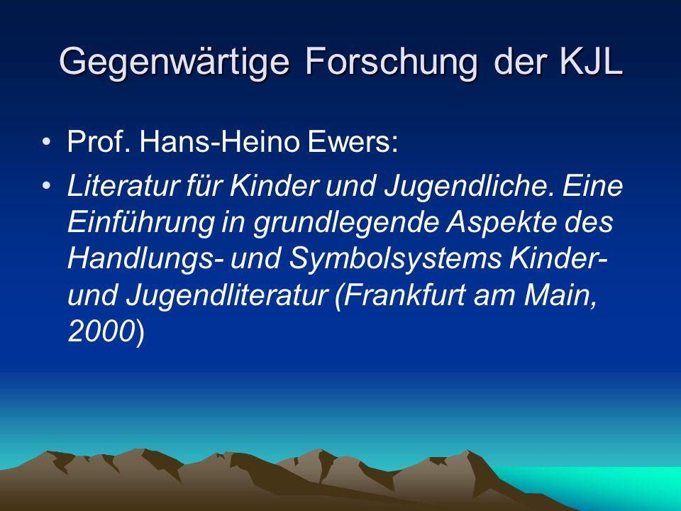 Gegenwärtige Forschung der KJL Prof.Hans-Heino Ewers: Literatur für Kinder und Jugendliche.