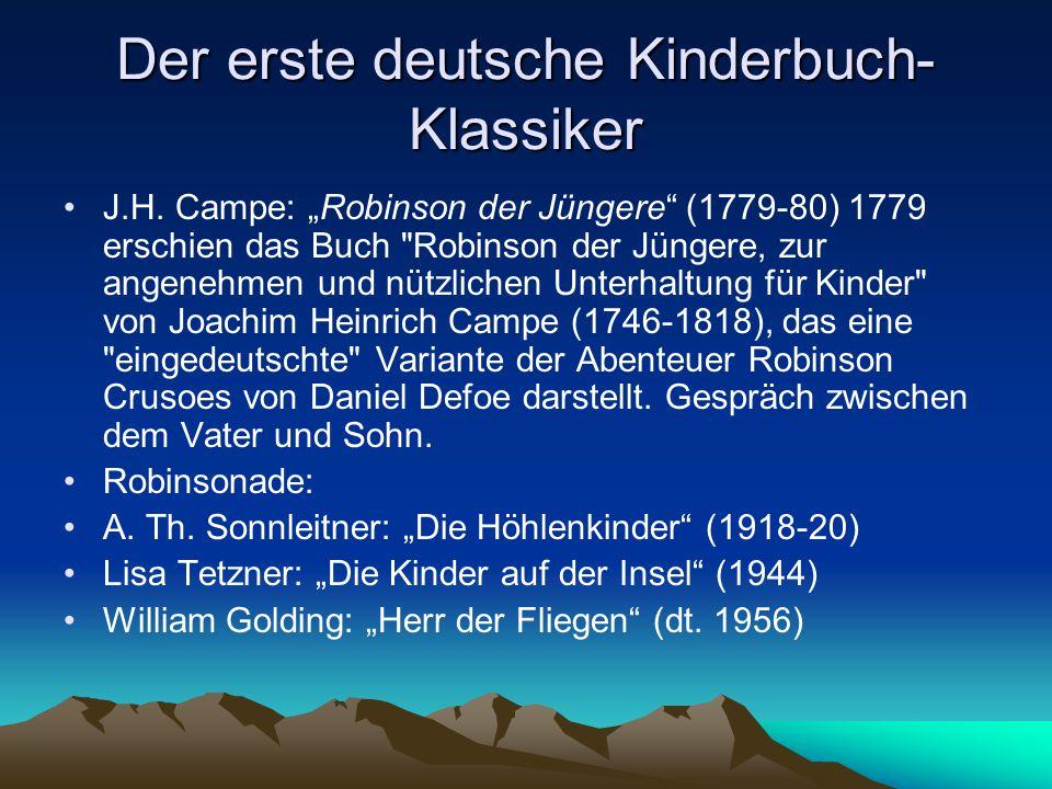 """Der erste deutsche Kinderbuch- Klassiker J.H. Campe: """"Robinson der Jüngere"""" (1779-80) 1779 erschien das Buch"""
