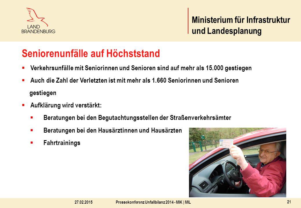27.02.2015Pressekonferenz Unfallbilanz 2014 - MIK | MIL 21 Ministerium für Infrastruktur und Landesplanung Seniorenunfälle auf Höchststand  Verkehrsu
