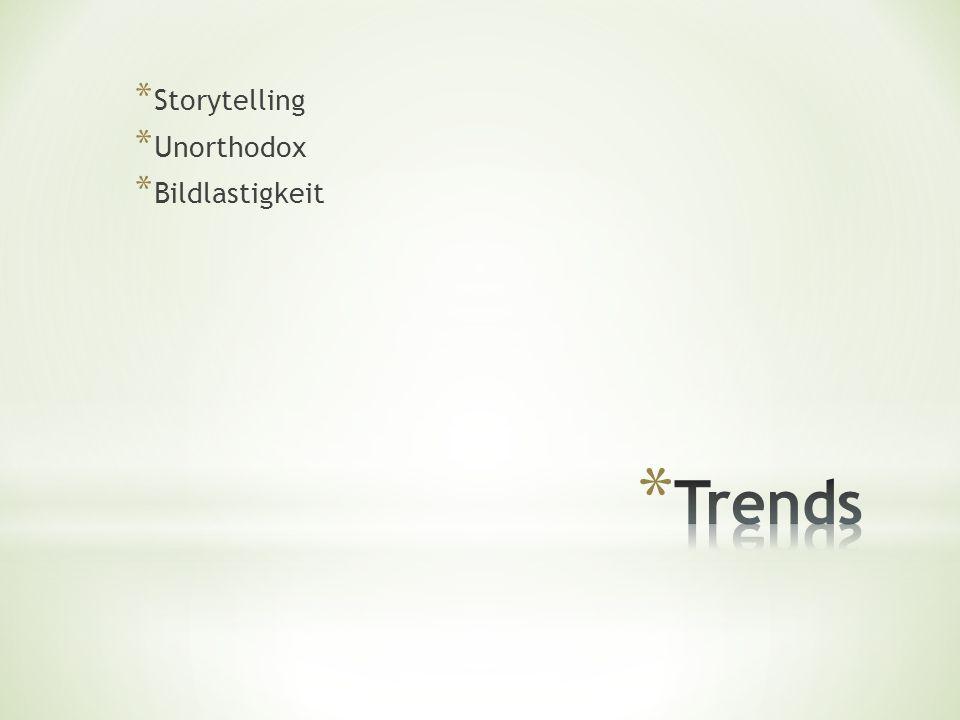 * Storytelling * Unorthodox * Bildlastigkeit