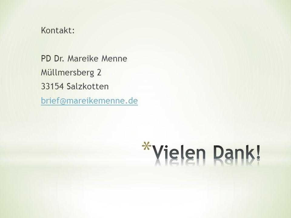 Kontakt: PD Dr. Mareike Menne Müllmersberg 2 33154 Salzkotten brief@mareikemenne.de
