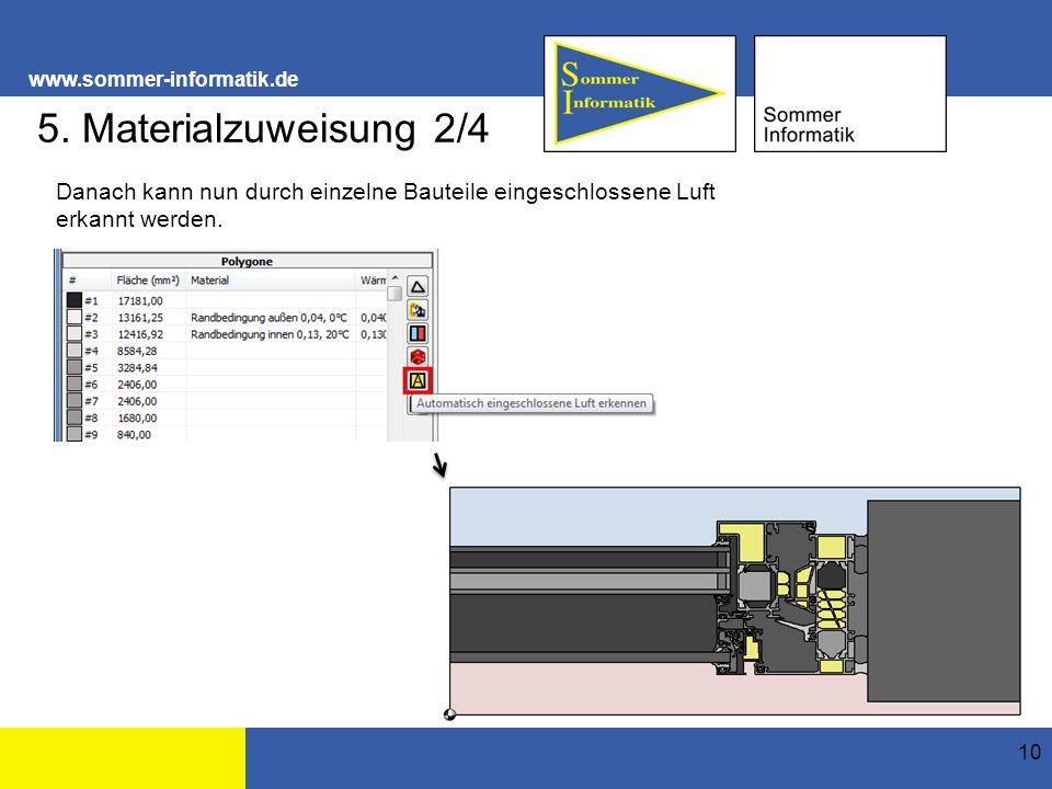 www.sommer-informatik.de 10 5. Materialzuweisung 2/4 Danach kann nun durch einzelne Bauteile eingeschlossene Luft erkannt werden.