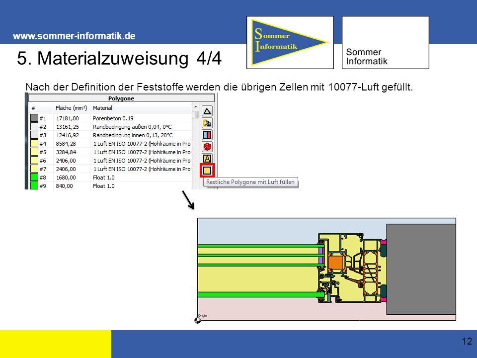 www.sommer-informatik.de 12 5. Materialzuweisung 4/4 Nach der Definition der Feststoffe werden die übrigen Zellen mit 10077-Luft gefüllt.