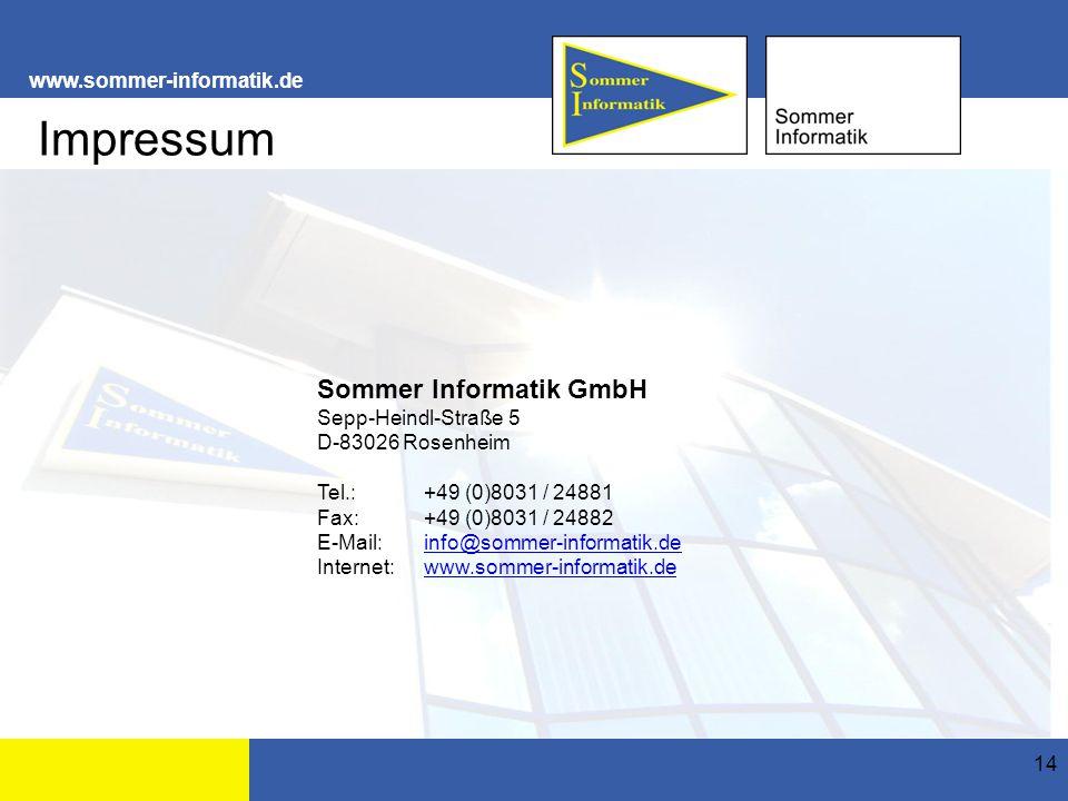 www.sommer-informatik.de 14 Sommer Informatik GmbH Sepp-Heindl-Straße 5 D-83026 Rosenheim Tel.:+49 (0)8031 / 24881 Fax:+49 (0)8031 / 24882 E-Mail:info