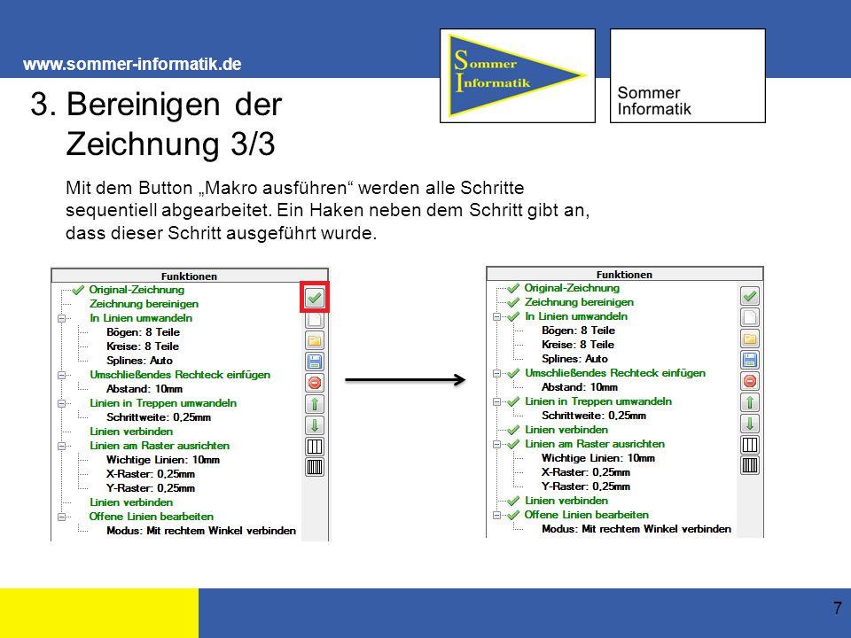 """www.sommer-informatik.de 7 3. Bereinigen der Zeichnung 3/3 Mit dem Button """"Makro ausführen"""" werden alle Schritte sequentiell abgearbeitet. Ein Haken n"""