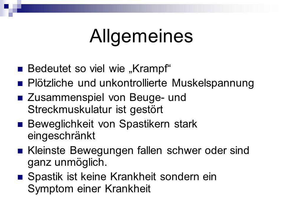 Ursachen Schädigung des zentralen Nervensystems (Gehirn, Rückenmark) Vorgeburtlich, geburtlich oder spätere Unfallschädigung des Gehirns (z.B.