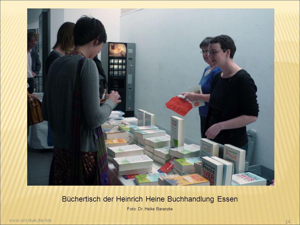 Büchertisch der Heinrich Heine Buchhandlung Essen Foto: Dr. Heike Baranzke 14 www.uni-due.de/ios