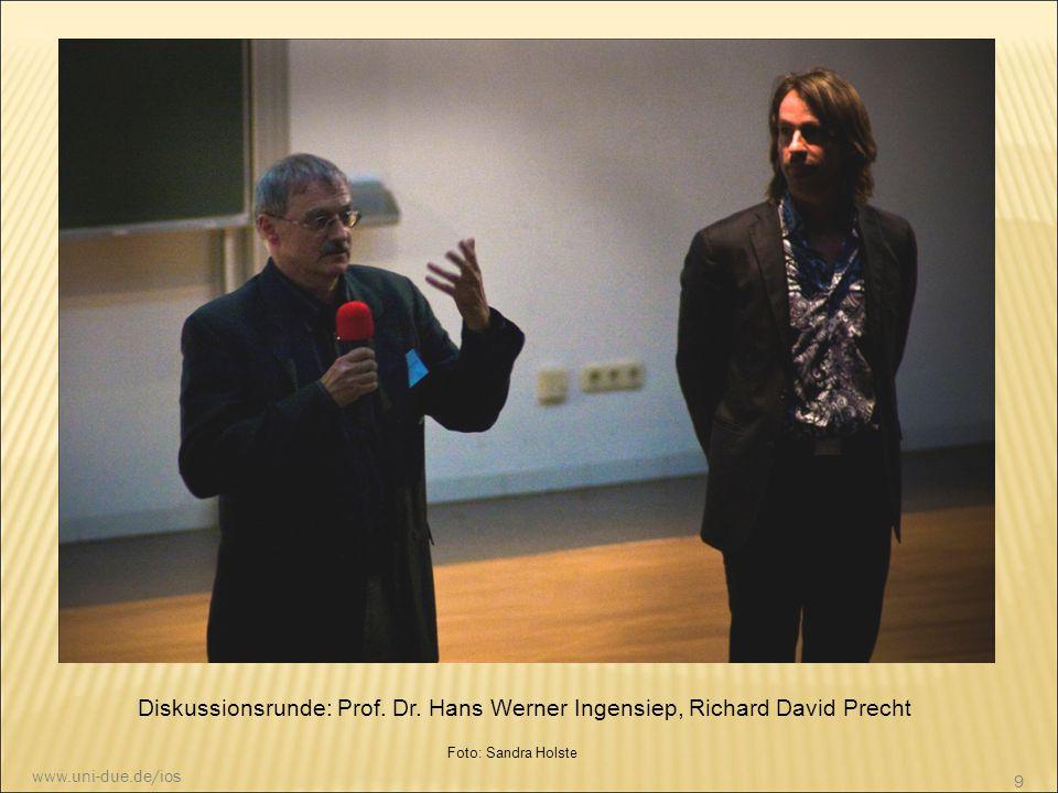 Diskussionsrunde: Prof. Dr. Hans Werner Ingensiep, Richard David Precht Foto: Sandra Holste 9 www.uni-due.de/ios