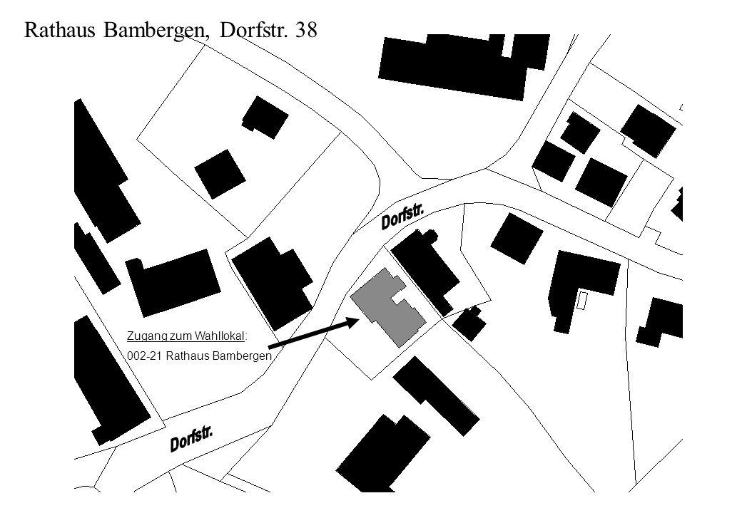Rathaus Bambergen, Dorfstr. 38 Zugang zum Wahllokal: 002-21 Rathaus Bambergen