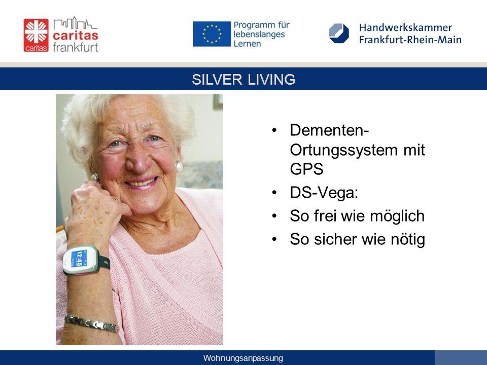 SILVER LIVING Wohnungsanpassung Dementen- Ortungssystem mit GPS DS-Vega: So frei wie möglich So sicher wie nötig