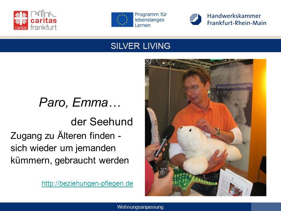 SILVER LIVING Wohnungsanpassung Paro, Emma… der Seehund Zugang zu Älteren finden - sich wieder um jemanden kümmern, gebraucht werden http://beziehunge