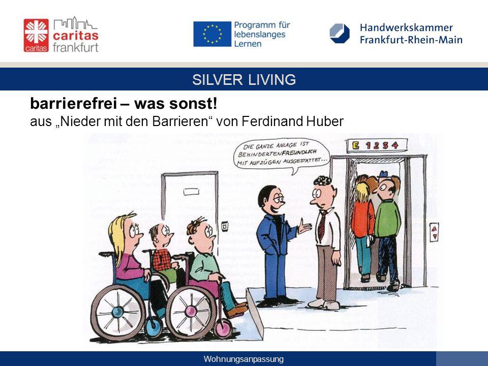 """SILVER LIVING Wohnungsanpassung barrierefrei – was sonst! aus """"Nieder mit den Barrieren"""" von Ferdinand Huber"""