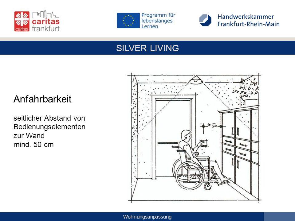 SILVER LIVING Wohnungsanpassung Anfahrbarkeit seitlicher Abstand von Bedienungselementen zur Wand mind. 50 cm