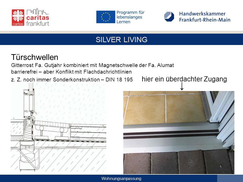 SILVER LIVING Wohnungsanpassung Türschwellen Gitterrost Fa. Gutjahr kombiniert mit Magnetschwelle der Fa. Alumat barrierefrei – aber Konflikt mit Flac