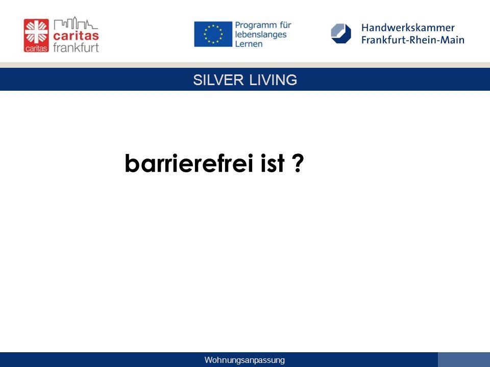 SILVER LIVING Wohnungsanpassung barrierefrei ist ?