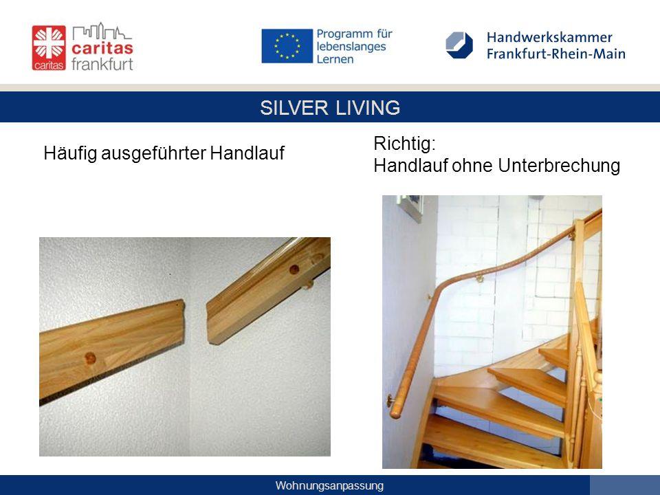 SILVER LIVING Wohnungsanpassung Häufig ausgeführter Handlauf Richtig: Handlauf ohne Unterbrechung