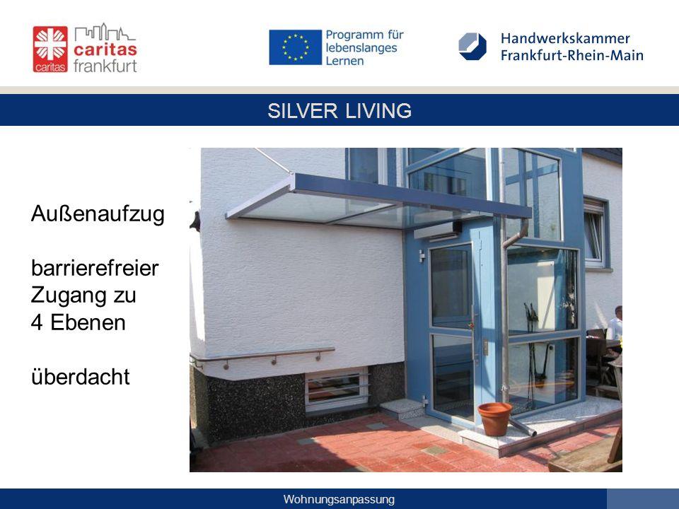 SILVER LIVING Wohnungsanpassung Außenaufzug barrierefreier Zugang zu 4 Ebenen überdacht