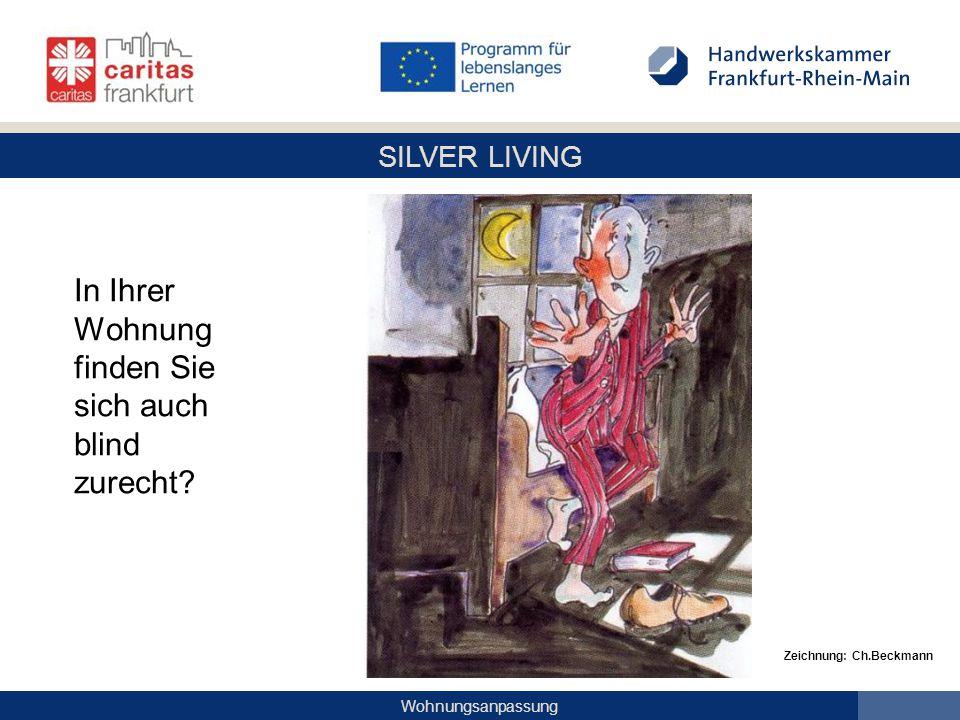 SILVER LIVING Wohnungsanpassung In Ihrer Wohnung finden Sie sich auch blind zurecht? Zeichnung: Ch.Beckmann