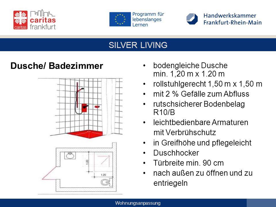SILVER LIVING Wohnungsanpassung Dusche/ Badezimmer bodengleiche Dusche min. 1,20 m x 1.20 m rollstuhlgerecht 1,50 m x 1,50 m mit 2 % Gefälle zum Abflu