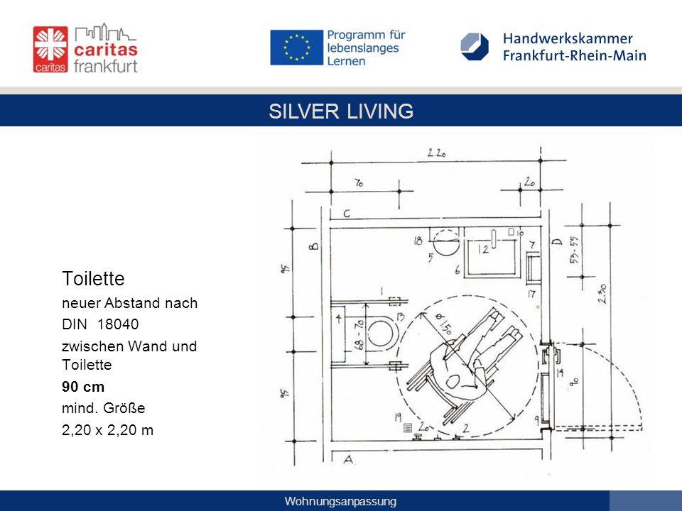 SILVER LIVING Wohnungsanpassung Toilette neuer Abstand nach DIN 18040 zwischen Wand und Toilette 90 cm mind. Größe 2,20 x 2,20 m