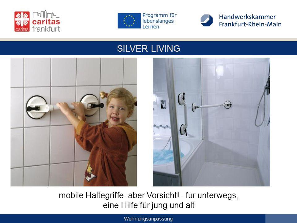 SILVER LIVING Wohnungsanpassung mobile Haltegriffe- aber Vorsicht! - für unterwegs, eine Hilfe für jung und alt
