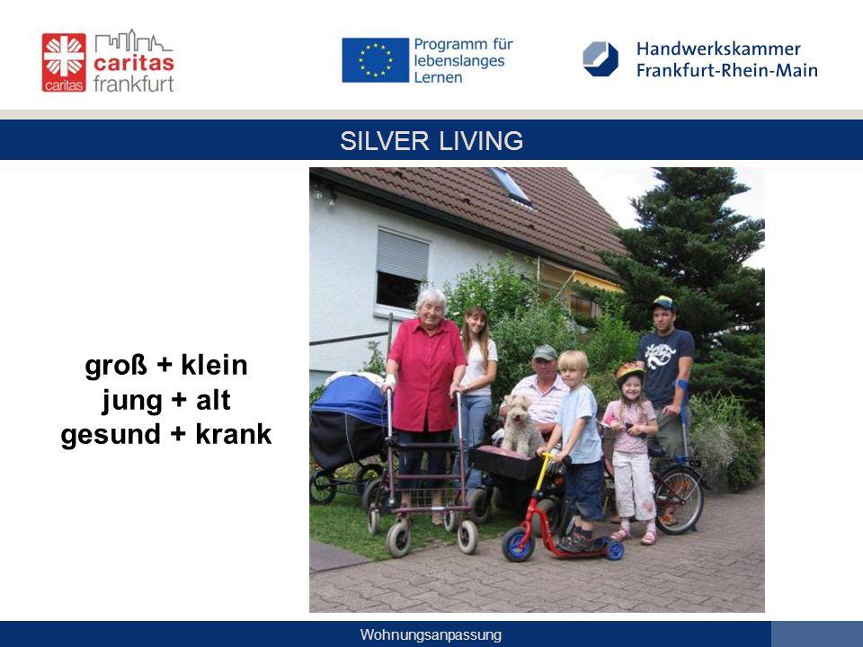 SILVER LIVING Wohnungsanpassung groß + klein jung + alt gesund + krank