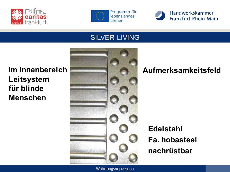 SILVER LIVING Wohnungsanpassung Aufmerksamkeitsfeld Im Innenbereich Leitsystem für blinde Menschen Edelstahl Fa. hobasteel nachrüstbar