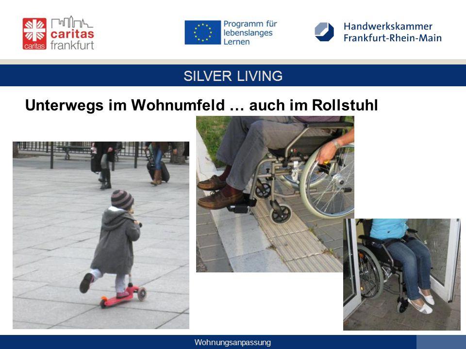 SILVER LIVING Wohnungsanpassung Unterwegs im Wohnumfeld … auch im Rollstuhl