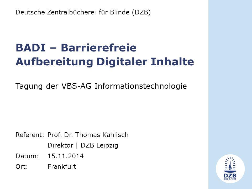 Deutsche Zentralbücherei für Blinde (DZB) Referent: Prof.