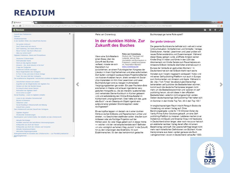 READIUM Referenzlesesoftware für EPUB 3-Bücher Open-Source-Software entwickelt durch READIUM Foundation Ziel: Förderung des EPUB 3-Standards nicht kom