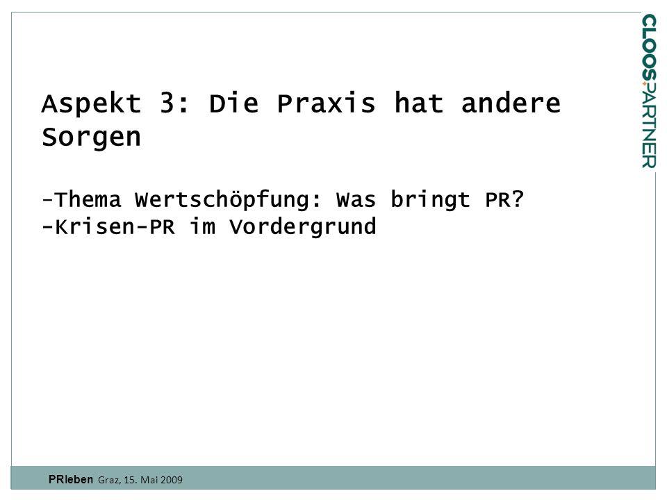 PRleben Graz, 15.Mai 2009 Aspekt 4: Die Techniker verstehen die neuen Medien besser als die PRler.