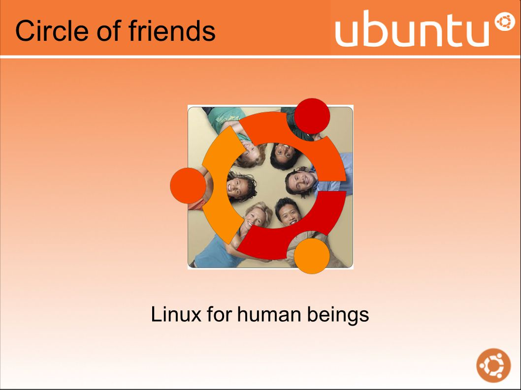 Linux for human beings Circle of friends