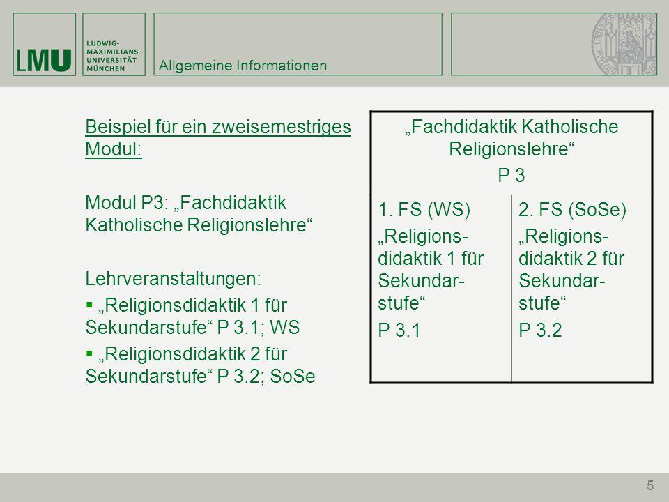 """5 Allgemeine Informationen Beispiel für ein zweisemestriges Modul: Modul P3: """"Fachdidaktik Katholische Religionslehre"""" Lehrveranstaltungen:  """"Religio"""
