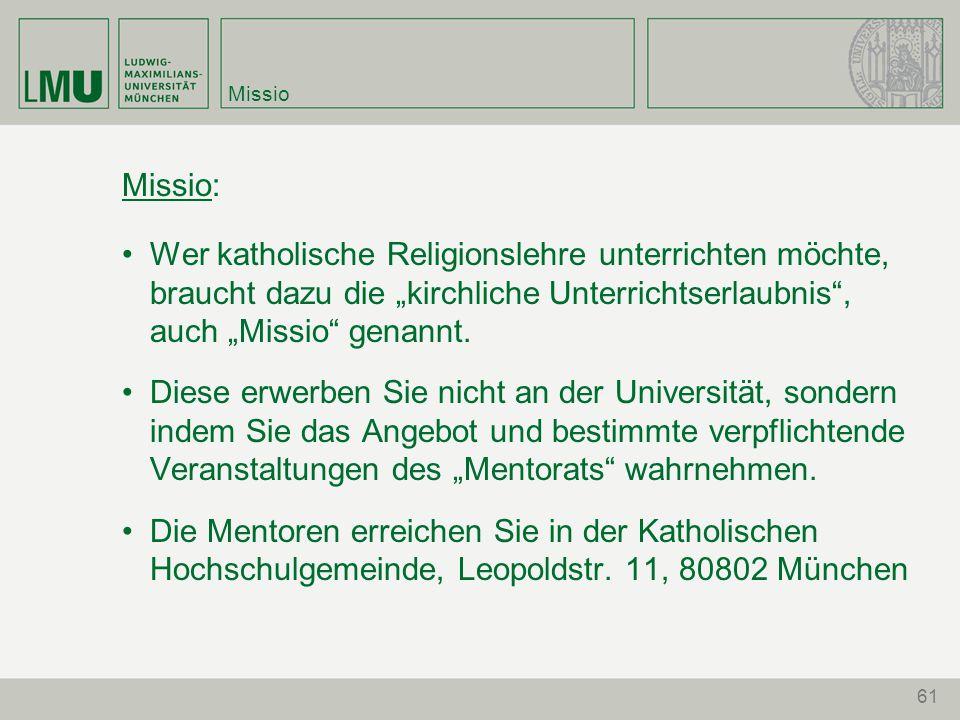 """61 Missio Missio: Wer katholische Religionslehre unterrichten möchte, braucht dazu die """"kirchliche Unterrichtserlaubnis"""", auch """"Missio"""" genannt. Diese"""