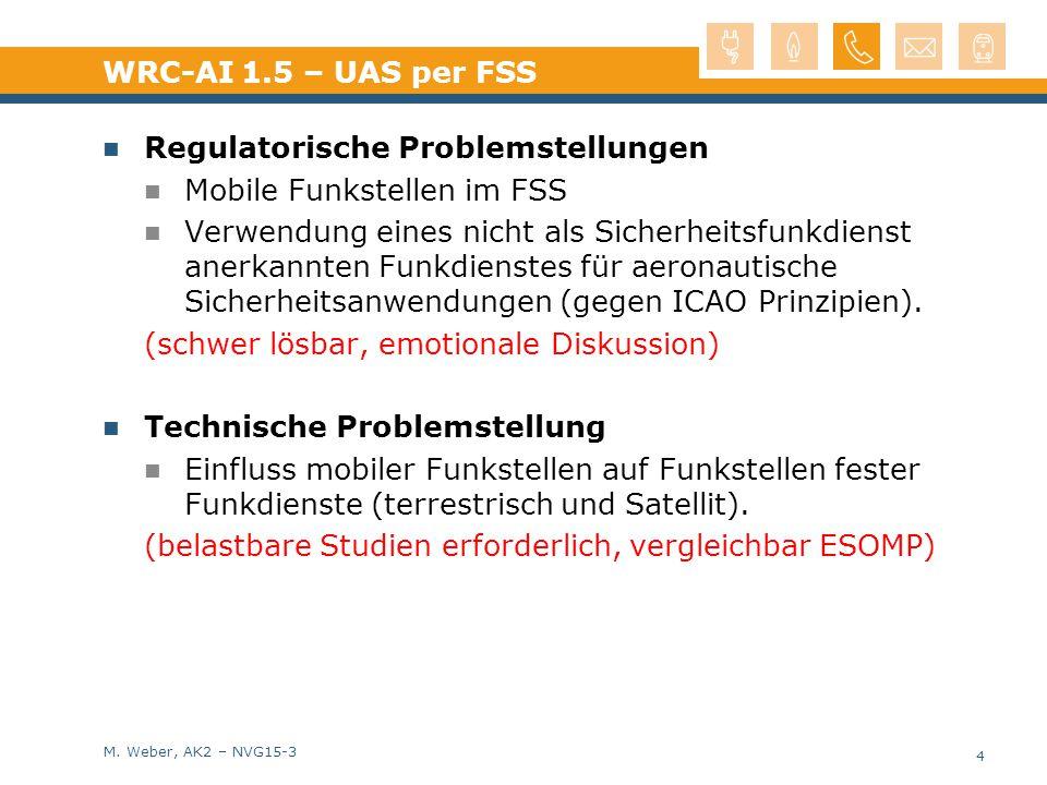 M. Weber, AK2 – NVG15-3 WRC-AI 1.5 – UAS per FSS Regulatorische Problemstellungen Mobile Funkstellen im FSS Verwendung eines nicht als Sicherheitsfunk