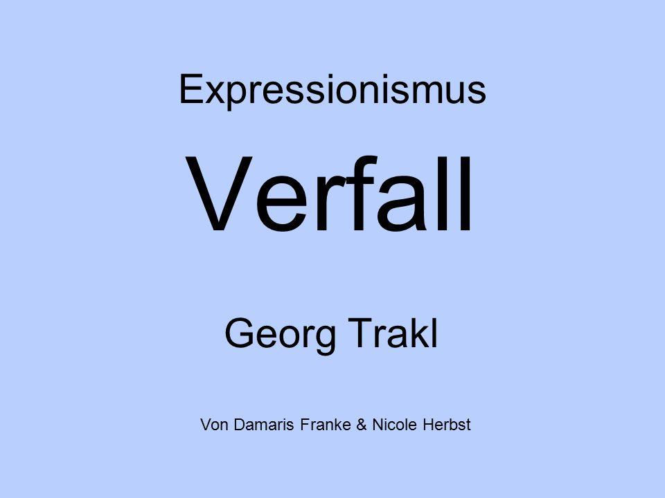 Die Gedichte des Expressionismus Geprägt von: ► Schwermut ► Trauer ► Tod ► Verfall ► Untergang ► Erfahrungen aus dem 1.