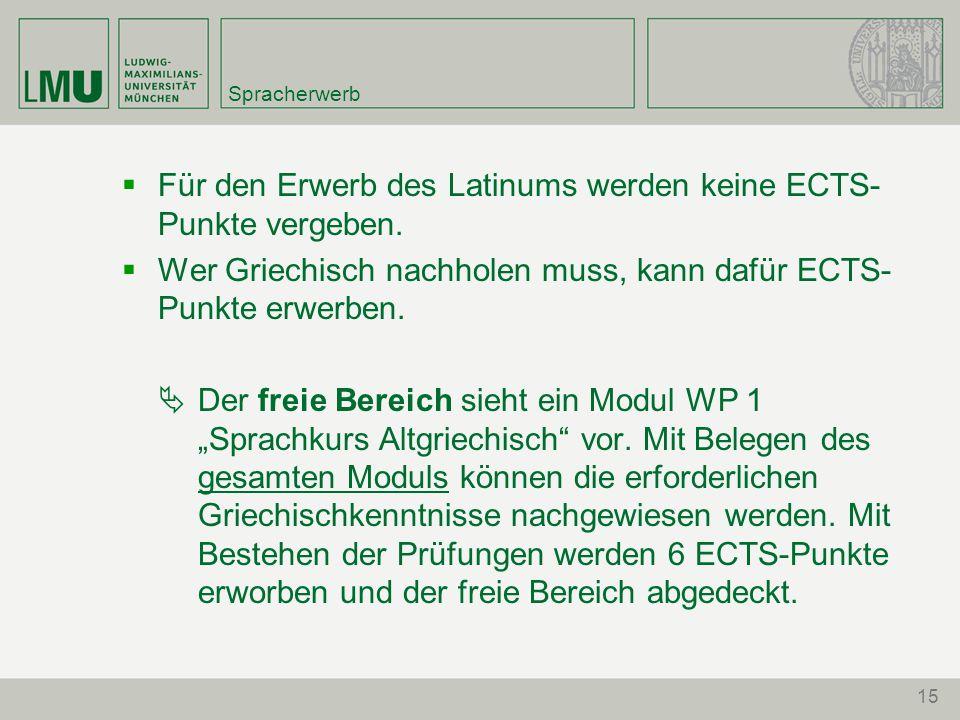 Spracherwerb  Für den Erwerb des Latinums werden keine ECTS- Punkte vergeben.
