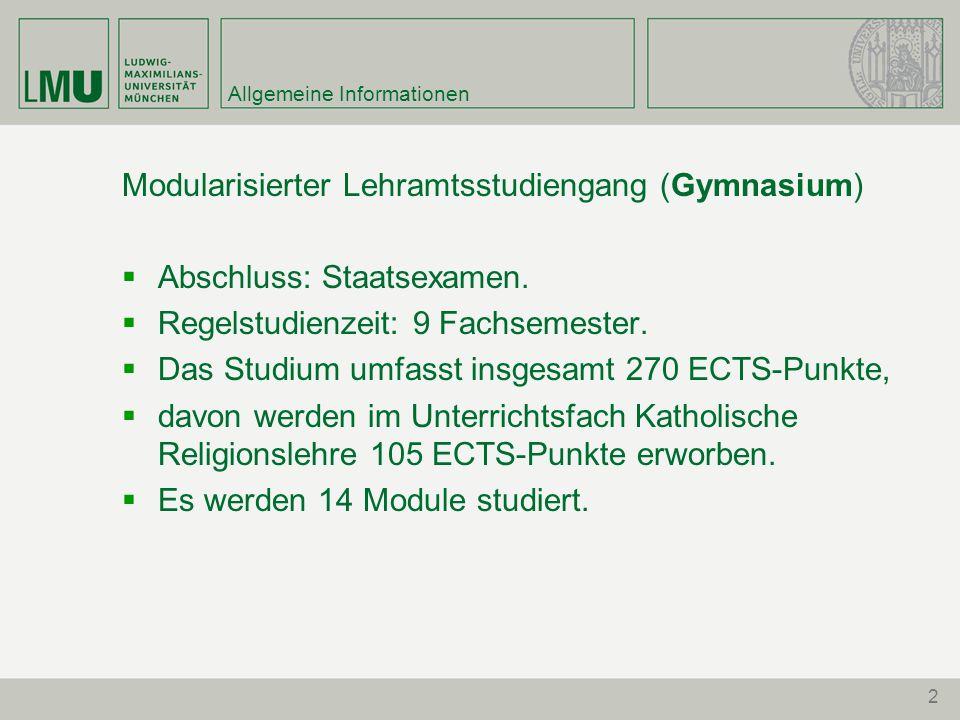 Allgemeine Informationen Modularisierter Lehramtsstudiengang (Gymnasium)  Abschluss: Staatsexamen.