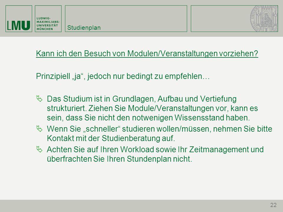 Studienplan Kann ich den Besuch von Modulen/Veranstaltungen vorziehen.