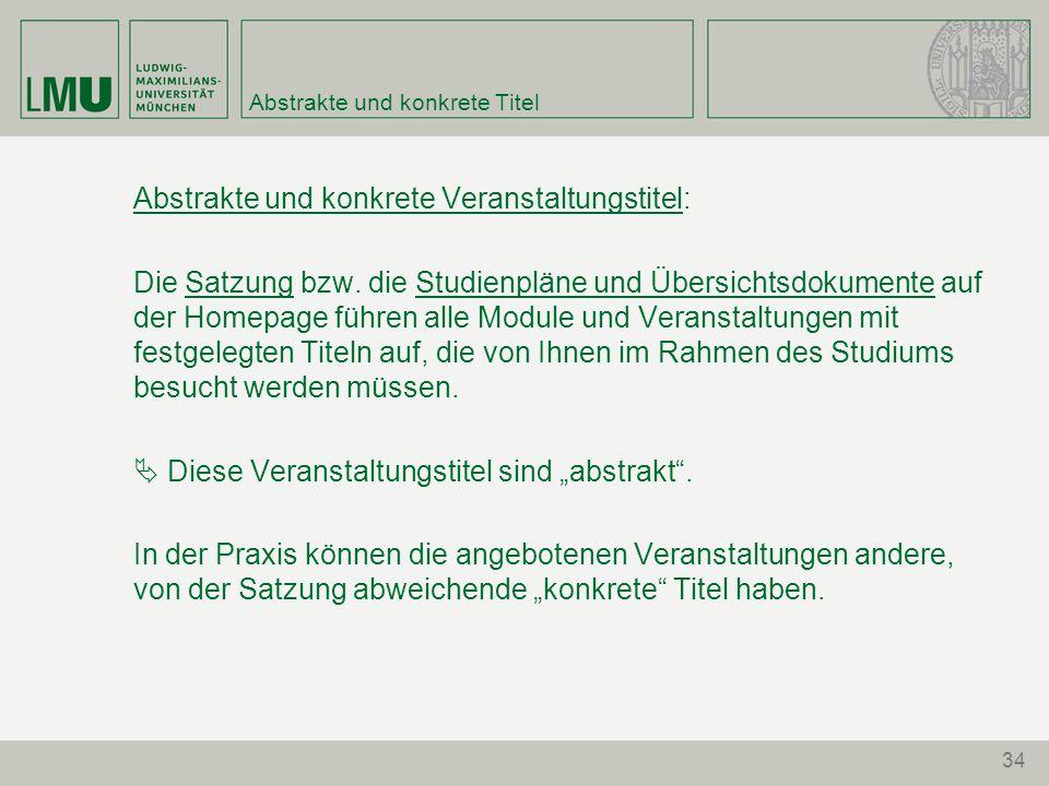 34 Abstrakte und konkrete Titel Abstrakte und konkrete Veranstaltungstitel: Die Satzung bzw.