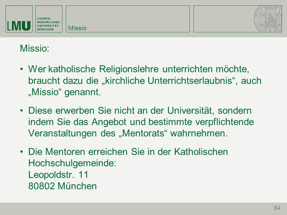 """64 Missio Missio: Wer katholische Religionslehre unterrichten möchte, braucht dazu die """"kirchliche Unterrichtserlaubnis , auch """"Missio genannt."""