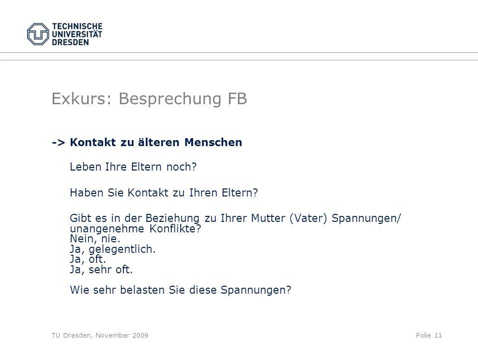 TU Dresden, November 2009Folie 11 Exkurs: Besprechung FB -> Kontakt zu älteren Menschen Leben Ihre Eltern noch.