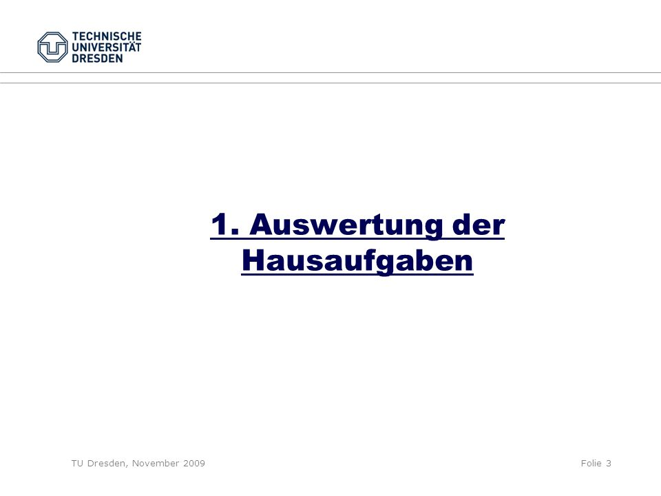 TU Dresden, November 2009Folie 4 a) Gruppe kognitive Pretests  Wiederholung: Was sind kognitive Pretests.