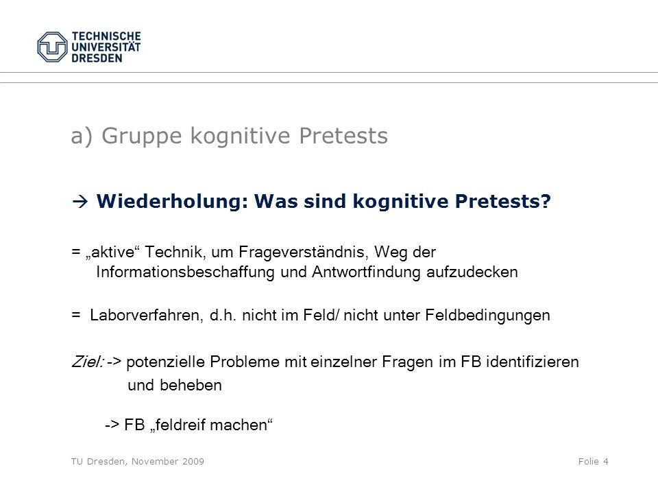 TU Dresden, November 2009Folie 15 b) Codierung von Zeitungsartikeln  Erfahrungsbericht (Probleme, Fragen):